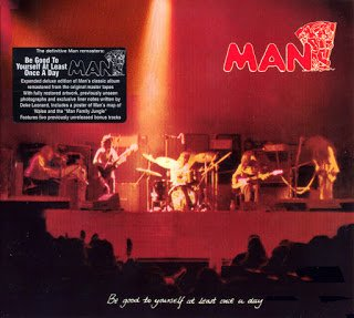 Man - Be Good To Yourself At Least Once A Day (1972)
