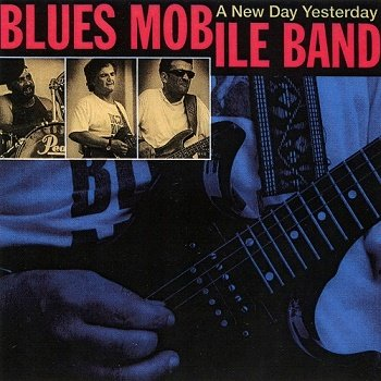 Blues Mobile Band - A New Day Yesterday (1993)