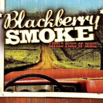 Blackberry Smoke - Little Piece Of Dixie (2009)