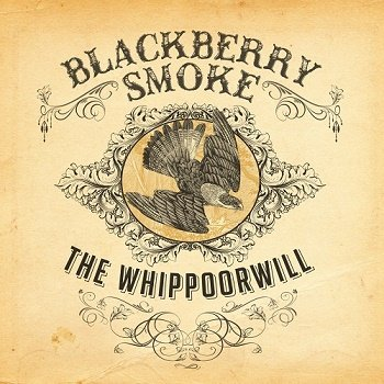 Blackberry Smoke - The Whippoorwill [Reissue 2013] (2012)