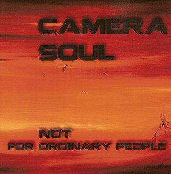 Camera Soul - Not for Ordinary People (2013)