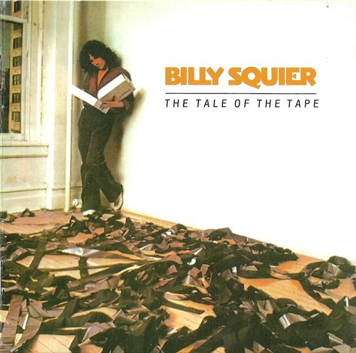 Billy Squier - The Tale Of The Tape (1980) [Reissue 2006]