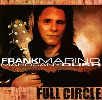 Frank Marino & Mahogany Rush - Full Circle [Reissue 2005] (1987)