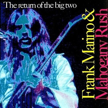 Frank Marino & Mahogany Rush - The Rturn of the Big Two (1994)