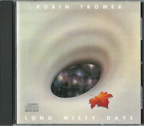 Robin Trower - Long Misty Days (1976) [Reissue 2004]