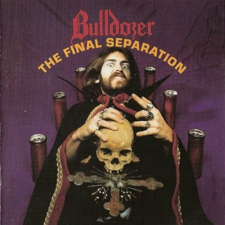 Bulldozer - The Final Separation (1986, Re-released 2008)
