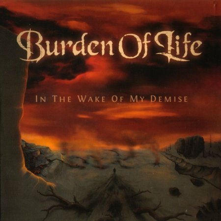 Burden of Life - In The Wake Of My Demise (EP) 2010