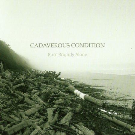 Cadaverous Condition - Burn Brightly Alone (2011)