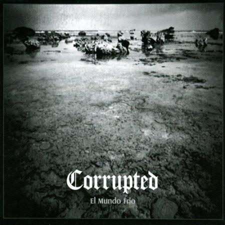 Corrupted - El Mundo Frio (2005)