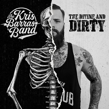 The Kris Barras Band - The Divine And Dirty (2018)