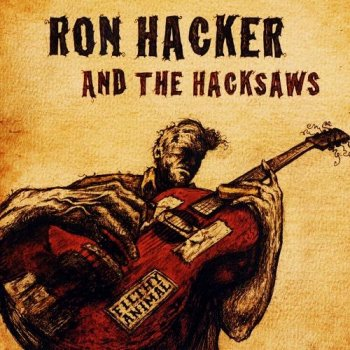 Ron Hacker and the Hacksaws - Filthy Animal (2011)