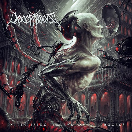 Deceptionist - Initializing Irreversible Process (2016)