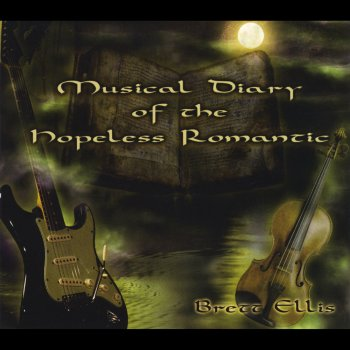 Brett Ellis - Musical Diary Of The Hopeless Romantic (2008)