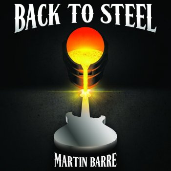Martin Barre - Back To Steel (2015)