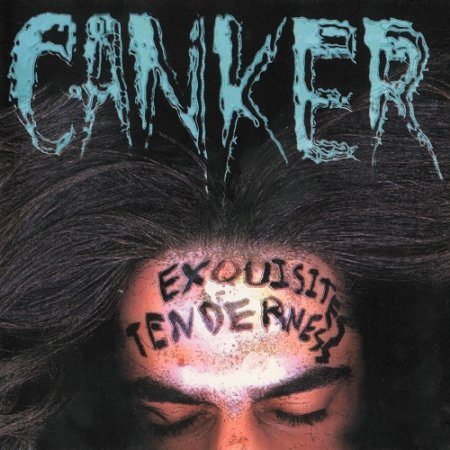 Canker - Exquisites Tenderness (1997)