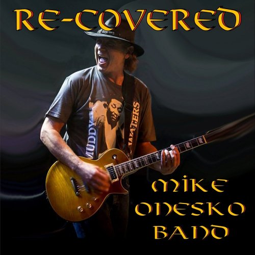 Mike Onesko Band - Re-Covered (2018)