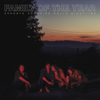 Family of the Year - Goodbye Sunshine, Hello Nighttime (2018) [Hi-Res]