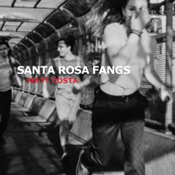 Matt Costa - Santa Rosa Fangs (2018) [Hi-Res]
