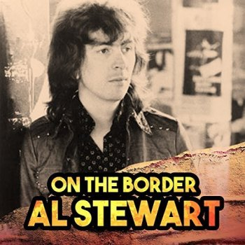 Al Stewart - On The Border (2018)