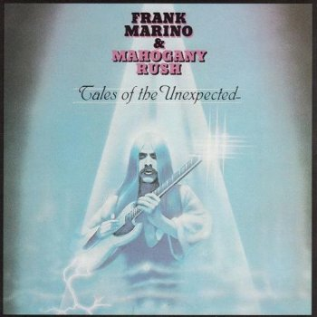 Frank Marino & Mahogany Rush - Tales Of The Unexpected (1979)