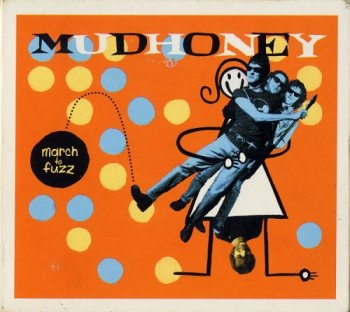 Mudhoney - March to Fuzz: Best of and Rarities [2CD Set] (2000)