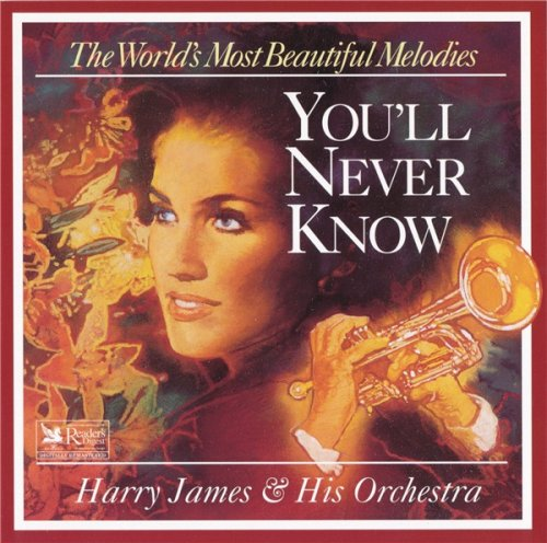Harry James & His Orchestra - You'll Never Know (1995)