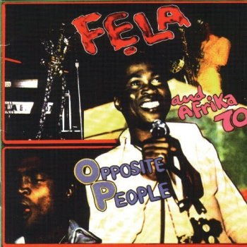 Fela Kuti - Opposite People & Sorrow Tears and Blood (1977) [Reissue 2010]