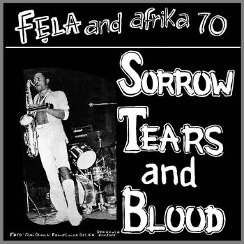 Fela Kuti & Africa 70 - Sorrow Tears & Blood [Limited Edition] (2013)