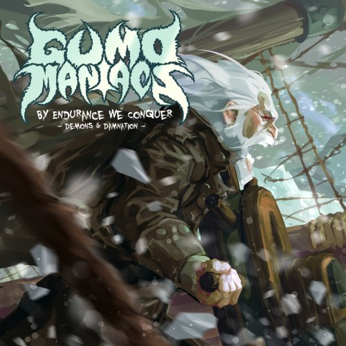GumoManiacs - By Endurance We Conquer: Demons & Damnation [2CD] (2017)