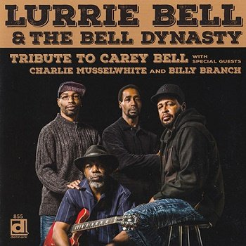 Lurrie Bell & The Bell Dynasty - Tribute To Carey Bell (2018)