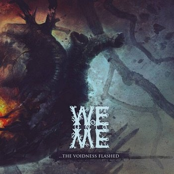 Woe Unto Me - Among The Lightened Skies The Voidness Flashed (2017)
