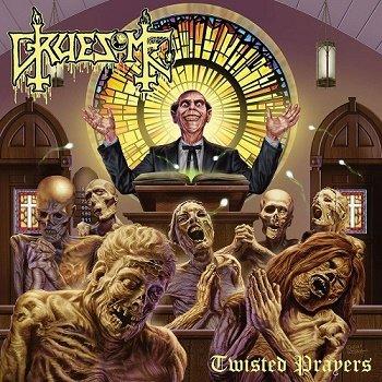 Gruesome - Twisted Prayers (2018)
