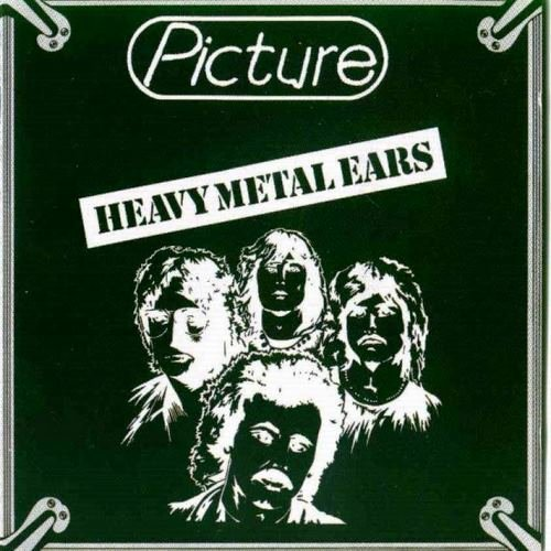 Picture - Heavy Metal Ears / Picture 1 (1980 / 1981) [Reissue 2001]