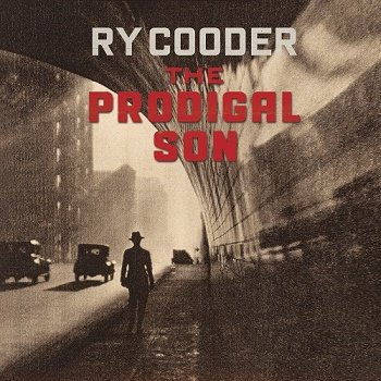 Ry Cooder - The Prodigal Son (2018)