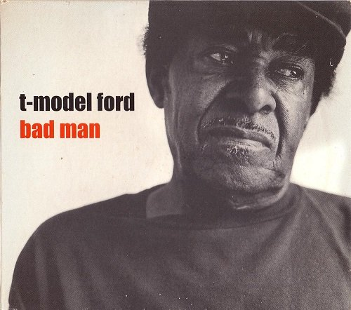 T-Model Ford (2002) Bad Man