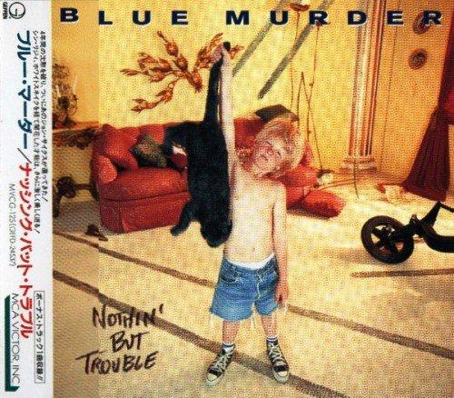 Blue Murder - Nothin' But Trouble (1993) [Japan Edit.]