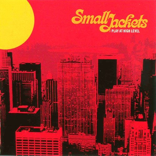 Small Jackets - Play At High Level (2004)