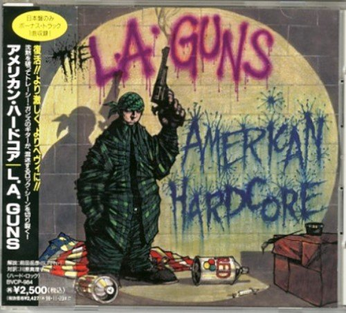 L.A. Guns - American Hardcore (1996) [Japan Edit.]