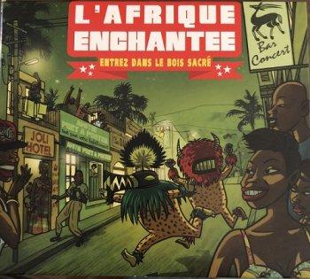VA - L'Afrique Enchantee - Entrez Dans Le Bois Sacre (2013)
