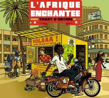 VA - L'Afrique Enchantee - Ticket D'entree [2CD Set] (2011)