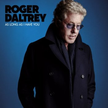 Roger Daltrey - As Long As I Have You (2018) [Hi-Res]