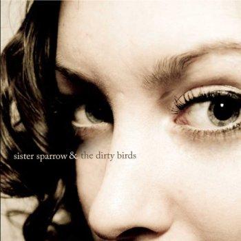 Sister Sparrow & The Dirty Birds - Sister Sparrow & The Dirty Birds (2010)