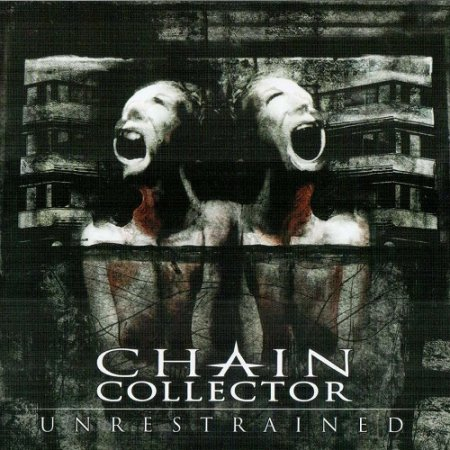 Chain Collector - Unrestrained (2008)