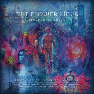 The Flower Kings: 2017/2018 A Kingdom Of Colours I/II (1995-2002)/(2004-2013)