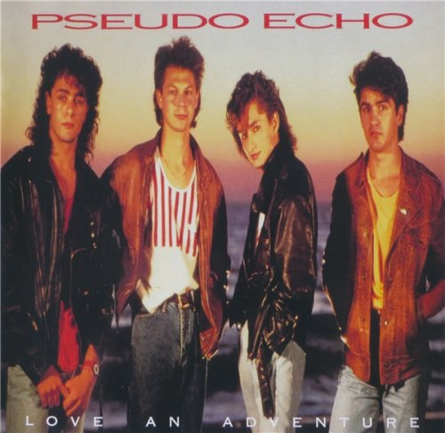 Pseudo Echo - Love An Adventure (2CD Expanded Edition) (2018)