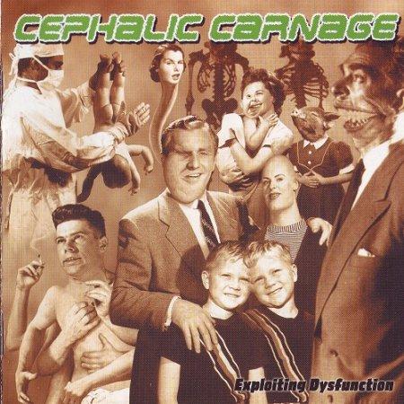 Cephalic Carnage - Exploiting Dysfunction (2000)