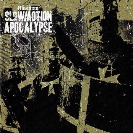 Slowmotion Apocalypse - Obsidian (2007)