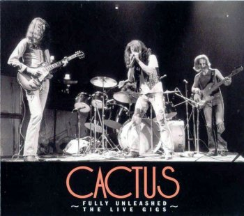 Cactus - Fully Unleashed. The Live Gigs, Vol. 1 [2 CD] (2013)