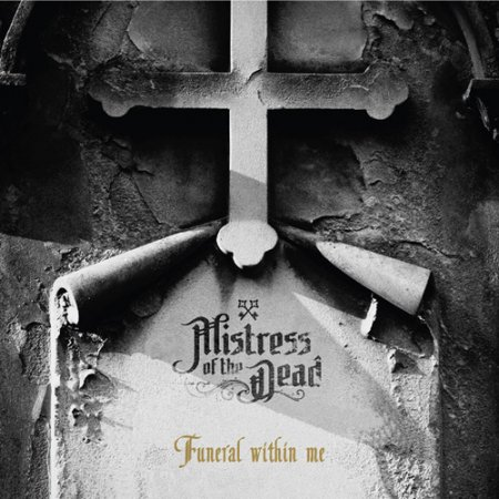 Mistress of the Dead - Funeral Within Me (EP) 2018