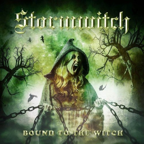 Stormwitch - Bound To The Witch [Limited Edition] (2018)
